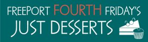 Freeport Fourth Friday's Just Desserts with Not Too Shaap