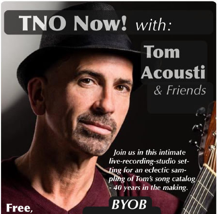 TNO Now! with Tom Acousti and Friends