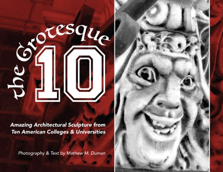 The Grotesque 10: Amazing Architectural Sculpture from 10 American Colleges and Universities