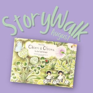 August StoryWalk: Chirri and Chirra in the Tall Grass